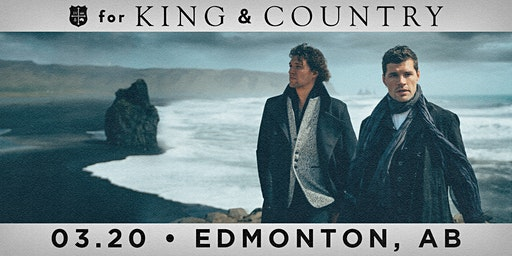 20/03 Edmonton - for KING & COUNTRY burn the ships | World Tour
