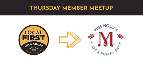 Local First Milwaukee Member Meetup at Miss Molly's Cafe tickets