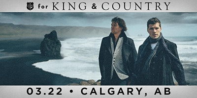 22/03 Calgary - for KING & COUNTRY burn the ships   World Tour