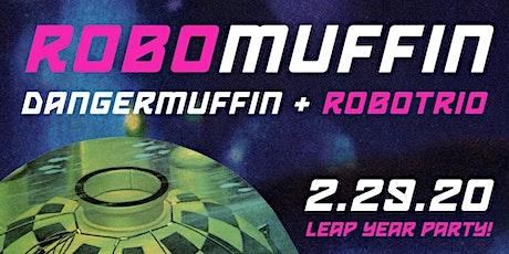 ROBOMUFFIN | DANGERMUFFIN + ROBOTRIO tickets