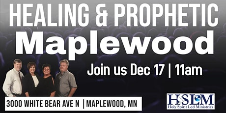 Healing and Prophetic Maplewood, MN tickets