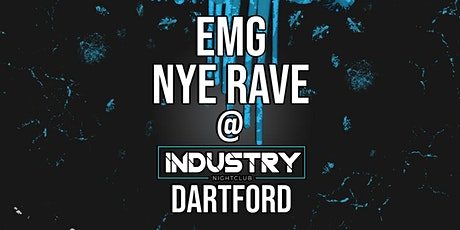 EMG // NYE // at Industry - Dartford tickets