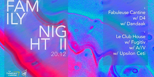 Family Night II w/ D4, Dandaak, Fugitiv, A//V & Upsilon Ceti - VEN 20 DEC