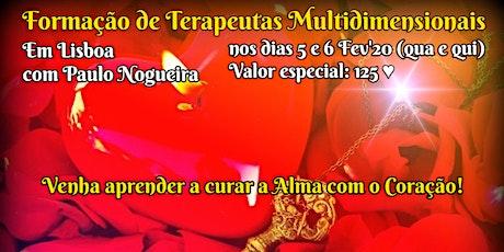 CURSO DE TERAPIA MULTIDIMENSIONAL em LISBOA por 125 eur em Fev'19 à semana c/ Paulo Nogueira bilhetes
