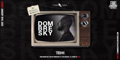 Top Tier Presents: Dombresky @ TENN—Sunday Funday, No School Monday!