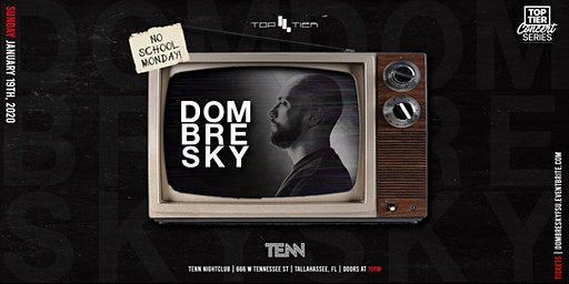 Top Tier Presents: Dombresky @ TENN—Sunday Funday, No School Monday!