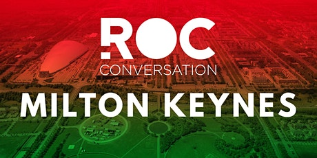 ROC CONVERSATION: MILTON KEYNES tickets