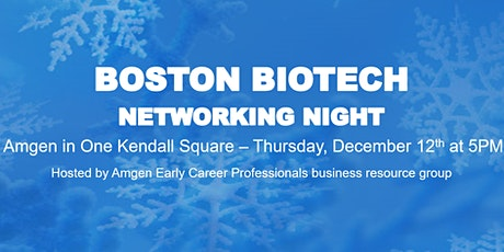 Boston Biotech Networking Event hosted by Amgen Early Career Professionals tickets