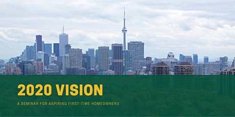 2020 Vision: A Seminar For Aspiring First-Time Homeowners tickets