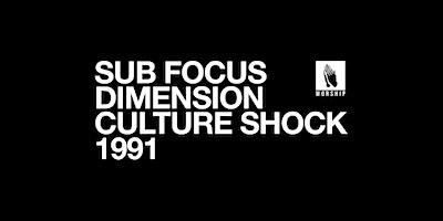 WORSHIP NYC: SUB FOCUS, DIMENSION, CULTURE SHOCK & 1991