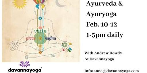 Ayurveda and Ayuryoga Feb. 10-12
