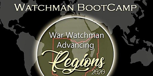 War Watchman Advancing Regions/ Watchman Bootcamp