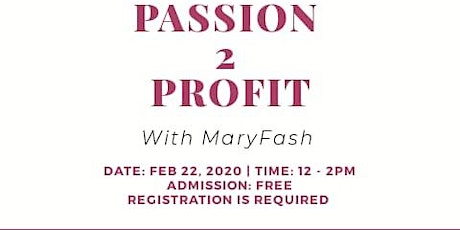 Passion 2 Profit with MaryFash tickets