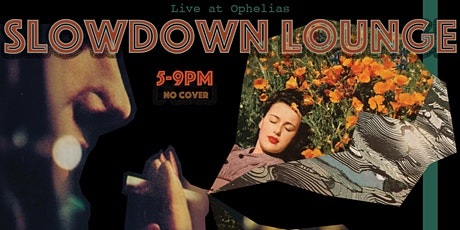 The Slowdown Lounge, Curated by Paul Riola tickets