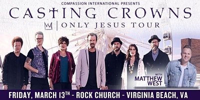 Casting Crowns - Only Jesus Tour w/ Matthew West | Virginia Beach, VA