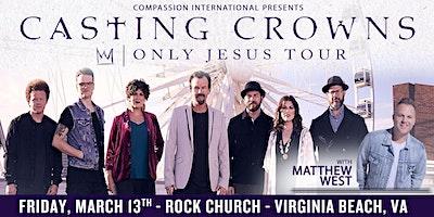 Casting Crowns - Only Jesus Tour w/ Matthew West | Virginia Beach, VA