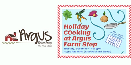 Holiday Cooking at Argus Farm Stop tickets