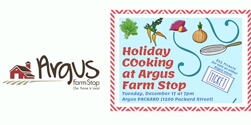 Holiday Cooking at Argus Farm Stop