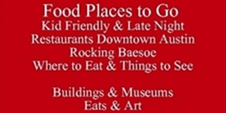 Food Places to Go Kid Friendly & Late Night Restaurants Downtown Austin Rocking baesoe, & Things to See Visiting Festivals & Events or Living in Austin, Register for Austin Food Tours Talks Baesoe and get a Free iP PDF Web Clickable to Venues  tickets