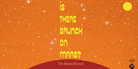 Is There Brunch On Mars? (David Bowie Brunch) tickets