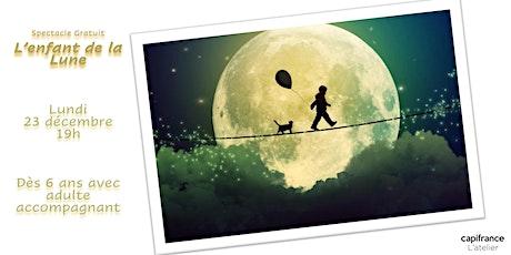 Spectacle gratuit pour enfants | L'enfant de la Lune billets