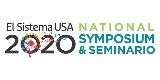 2020 El Sistema USA National Symposium & Seminario