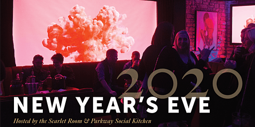 NYE 2020 - Scarlet Room & Parkway Social Kitchen