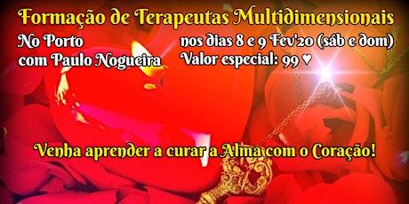 CURSO DE TERAPIA MULTIDIMENSIONAL no PORTO por 99 eur em Fev'20 c/ Paulo Nogueira bilhetes