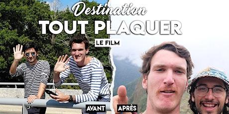 « Destination Tout Plaquer » -- Projection 19 janvier 2020 billets
