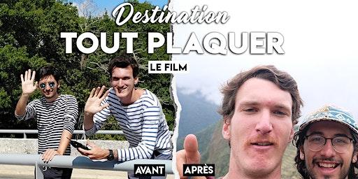 « Destination Tout Plaquer » -- Projection 19 janvier 2020