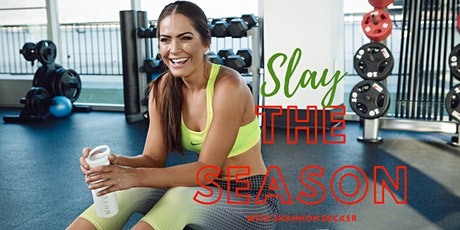 Slay The SZN with Celebrity/Personal Trainer Shannon Decker tickets