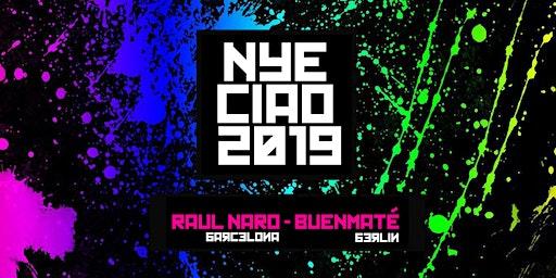 NYE 2019 · Raul Naro [BCN] + Buenmaté [Berlin]