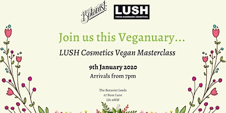 LUSH Cosmetics: Vegan Masterclass tickets