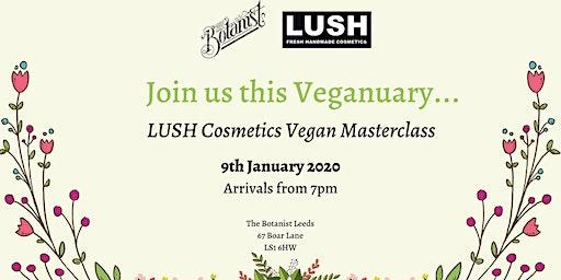 LUSH Cosmetics: Vegan Masterclass