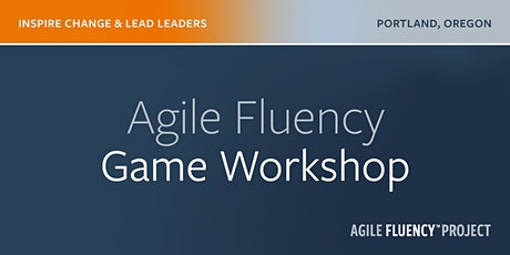 Agile Fluency™ Game - 2 Day Workshop tickets
