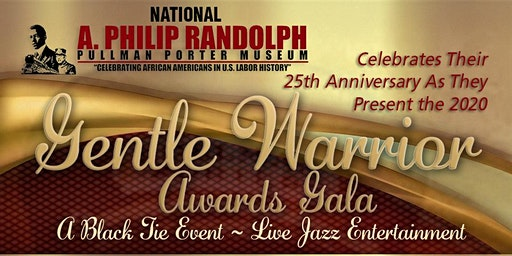 "The 2020 A. Philip Randolph ""GENTLE WARRIOR AWARDS""GALA"