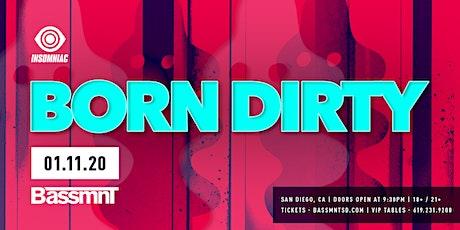 Born Dirty at Bassmnt Saturday 1/11 tickets