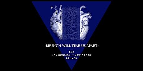 Brunch Will Tear Us Apart (Joy Division / New Order Brunch) tickets