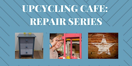 Upcycling Cafe: Repair Series