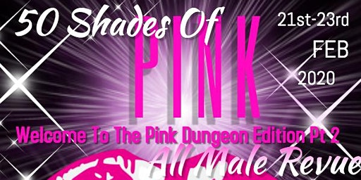 50 Shades Of Pink All Male Revue Weekend
