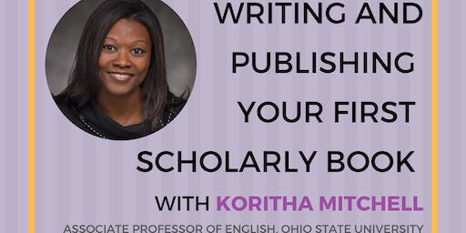 Writing and Publishing Your First Scholarly Book