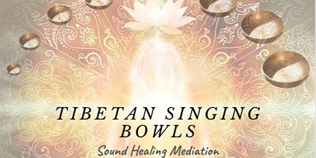 SOUND HEALING MEDITATION WITH TIBETAN SINGING BOWLS tickets