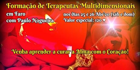 CURSO DE TERAPIA MULTIDIMENSIONAL em FARO por 120 eur em Abr'20 c/ Paulo Nogueira bilhetes