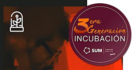 Bienvenida 3era Generación Incubación SUM Oaxaca billets