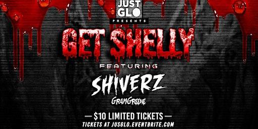 Get Shelly w/ Shiverz (21+  Pop Up)
