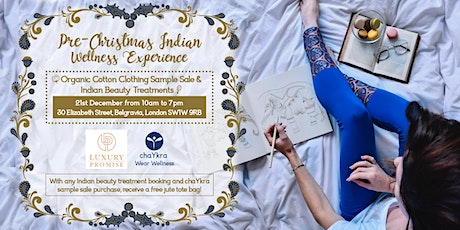 Pre-Christmas Indian Wellness Experience @ Luxury Promise (Organic Cotton Clothing Sample Sale & Indian beauty treatments) tickets