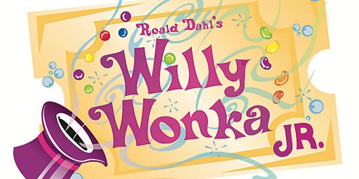 """Auditions for """"Willy Wonka Jr"""" Ages 8-16 (Jan. 2020)"""