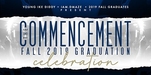 The Commencement: Fall 2019 Graduation Celebration