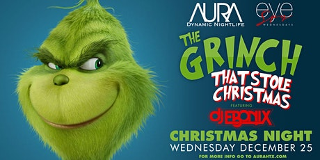 Aura presents The Grinch who Stole Christmas Night ft. Ebonix | 12.25.19 | tickets