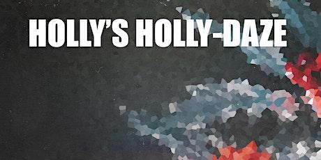 Holly's Holly-Daze tickets